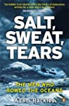 Salt, Sweat, Tears: The Men Who Rowed...