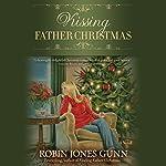 Kissing Father Christmas: A Novel | Robin Jones Gunn