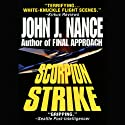 Scorpion Strike (       UNABRIDGED) by John J. Nance Narrated by Brian Emerson