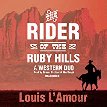 The Rider of the Ruby Hills: A Western Duo (       UNABRIDGED) by Louis L'Amour Narrated by Grover Gardner, Jim Gough