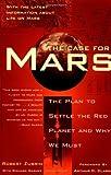 Robert Zubrin The Case for Mars