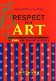 img - for Respect for Art: Visual Arts administration and Management in China and the United States book / textbook / text book