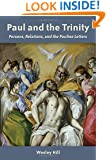Paul and the Trinity: Persons, Relations, and the Pauline Letters