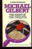The Night of the Twelfth (0060810149) by Gilbert, Michael Francis