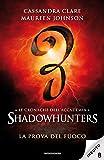 Le cronache dell'Accademia Shadowhunters - 8. La prova del fuoco