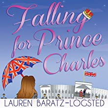 Falling for Prince Charles Audiobook by Lauren Baratz-Logsted Narrated by Rebecca Courtney