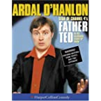 Book Review on Ardal O'Hanlon: Star of Channel 4's Father Ted in His Hilarious Stand-Up Show (HarperCollinsComedy) by Ardal O'Hanlon