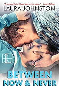 Between Now & Never by Laura Johnston ebook deal