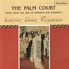 The Palm Court - Music from the Age of Romance and Elegance