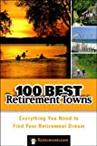 100 Best Retirement Towns: Everything You Need to Find Your Retirement Dream