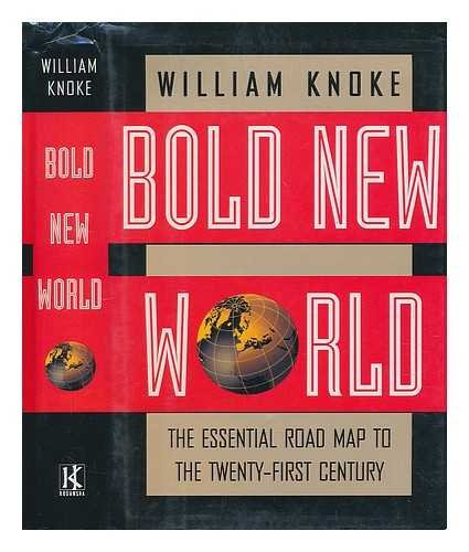 Bold New World: The Essential Guide to Surviving and Prospering in the Twenty-First Century (Bold New World compare prices)