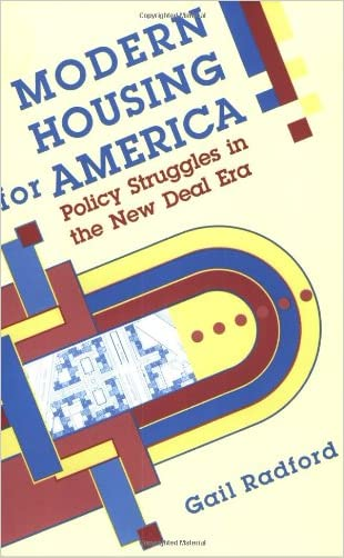 Modern Housing for America: Policy Struggles in the New Deal Era (Historical Studies of Urban America)