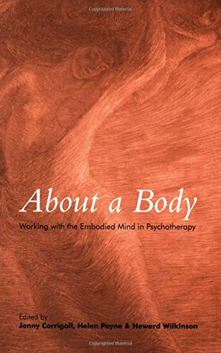About a Body: Working with the Embodied Mind in Psychotherapy