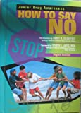 img - for How to Say No (JR Drug) (Junior Drug Awareness) book / textbook / text book