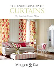 Encyclopedia of Curtains: All you\'ll ever need to know about making curtains