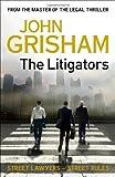 The Litigators by Grisham, John (2011) John Grisham