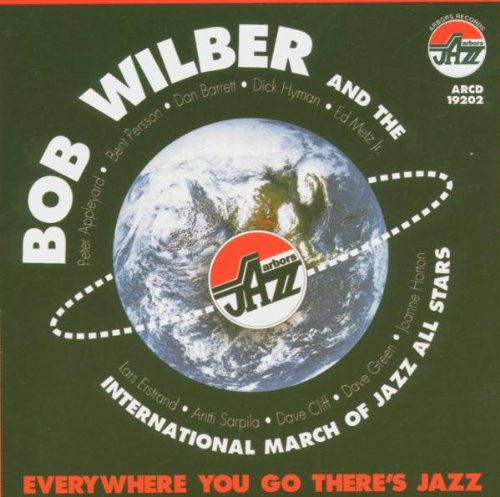 Everywhere You Go There's Jazz by Bob Wilber & International Mar