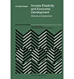 [ Income Elasticity and Economic Development: Methods and Applications (Advanced Studies in Theoretical and Applied Econometrics #42) ] By Haque, M Ohidul ( Author ) [ 2010 ) [ Paperback ]