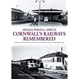 Cornwall's Railways Rememberedby Stephen F. Heginbotham