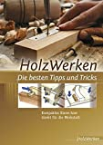 Image de HolzWerken  Die besten Tipps und Tricks: Kompaktes Know-how direkt für die Werkstatt