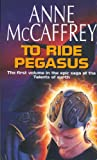 Anne McCaffrey To Ride Pegasus (The Talent Series)