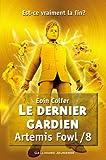 "Afficher ""Artemis Fowl n° 8 Le Dernier gardien"""