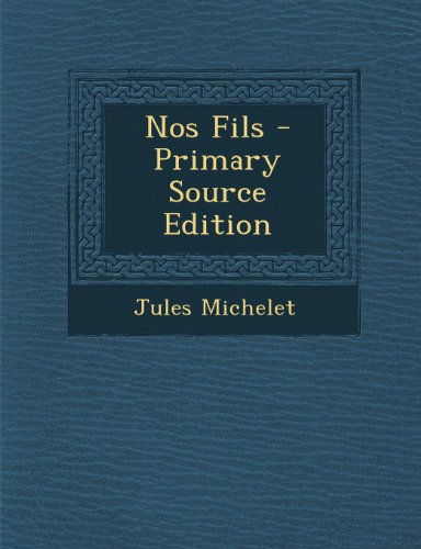 Nos Fils - Primary Source Edition