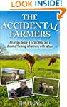 The Accidental Farmers: A story of ho...