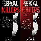 Serial Killers: 2 in 1 Box Set: Exploring the Horrific Crimes of Little Known Murderers Hörbuch von Jack Smith Gesprochen von: Charles D. Baker