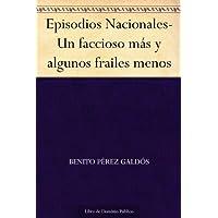 Episodios Nacionales-Un faccioso más y algunos frailes menos