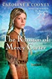 The Ransom of Mercy Carter (0385740468) by Cooney, Caroline B.