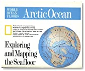 Arctic Ocean; Exploring and Mapping the Seafloor
