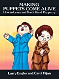 img - for Making Puppets Come Alive: How to Learn and Teach Hand Puppetry (Dover Craft Books) book / textbook / text book