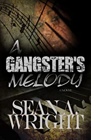 A Gangsters Melody (A Gangster's Melody Book 1)