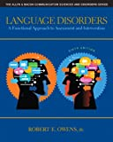 Language Disorders: A Functional Approach to Assessment and Intervention (6th Edition)