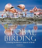 img - for Global Birding: Traveling the World in Search of Birds book / textbook / text book