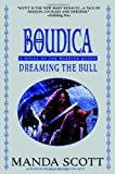 Boudica: Dreaming the Bull (Boudica Quadrilogy (Paperback)) (Boudica Trilogy) (0385337744) by Manda Scott