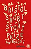 img - for Bristol Short Story Prize Anthology Vol 4 book / textbook / text book