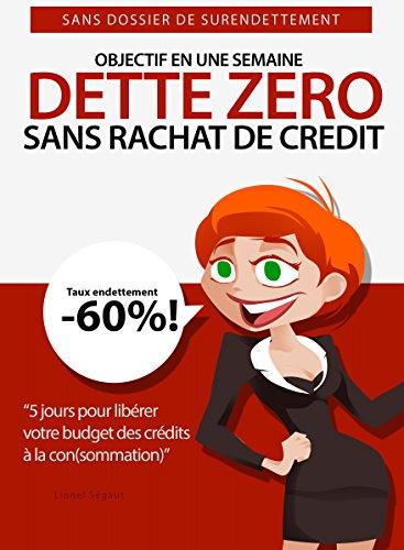 livres francais gratuit dette zero comment r duire ses dettes rapidement 5 jours pour. Black Bedroom Furniture Sets. Home Design Ideas