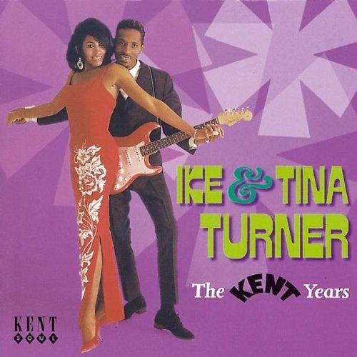 Ike & Tina Turner - The Kent Years - Zortam Music
