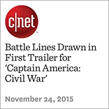 Battle Lines Drawn in First Trailer for 'Captain America: Civil War' (       UNABRIDGED) by Luke Lancaster Narrated by Rex Anderson