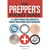 The Prepper's Pocket Guide: 101 Easy Things You Can Do to Ready Your Home for a Disaster ~ Bernie Carr