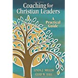 Coaching for Christian Leaders: A Practical Guide (TCP Leadership Series) ~ Linda J. Miller