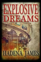 Explosive Dreams (dreams & Reality Series Book 4)