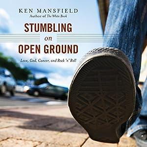 Stumbling on Open Ground Audiobook