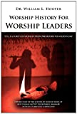 img - for Worship History For Worship Leaders: Vol. 3 A Survey of Worship From Prehistory To Modern Day book / textbook / text book
