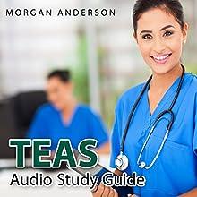 TEAS Audio Study Guide: Test of Essential Academic Skills Study Guide, Science Edition | Livre audio Auteur(s) : Morgan Anderson Narrateur(s) : Colin Fluxman