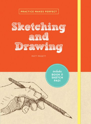 Practice Makes Perfect: Sketching and Drawing (Practice Makes Perfect (Chronicle Books))