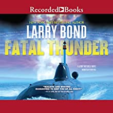 Fatal Thunder Audiobook by Larry Bond Narrated by Dick Hill