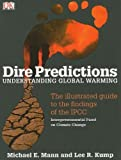 img - for Dire Predictions: Understanding Global Warming by Lee R. Kump, Michael E. Mann (2009) Paperback book / textbook / text book
